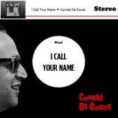 I Call Your Name by Conrad De Souza