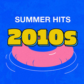 Summer Hits of the 10s by Various Artists