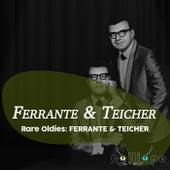 Rare Oldies: Ferrante & Teicher by Ferrante and Teicher
