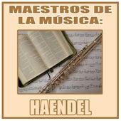 Maestros de la Música: Haendel by Orquesta Lírica Barcelona