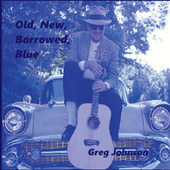 Old, New, Borrowed, Blue by Greg Johnson