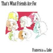 That's What Friends Are For (feat. Luke) de Francesca