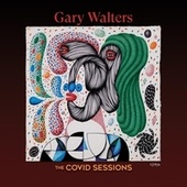 The Covid Sessions de Gary Walters