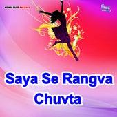 Saya Se Rangva Chuvta by Pramod