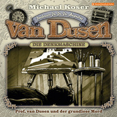 Folge 30: Professor van Dusen und der grundlose Mord von Professor Dr. Dr. Dr. Augustus van Dusen
