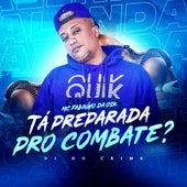 Ta Preparada pro Combate? by MC Fabinho da Osk