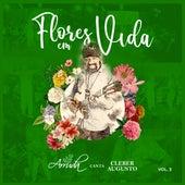 Flores em Vida: Arruda Canta Cleber Augusto, Vol. 3 (Ao Vivo) by Arruda