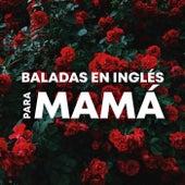 Baladas en inglés para Mamá de Various Artists