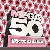 Mega 50 - Die 70er Jahre by Various Artists