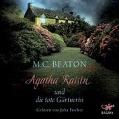 Agatha Raisin und die tote Gärtnerin by M. C. Beaton