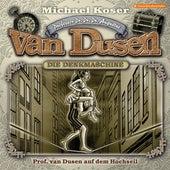 Folge 28: Professor van Dusen auf dem Hochseil von Professor Dr. Dr. Dr. Augustus van Dusen