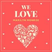 We Love Marilyn Monroe fra Marilyn Monroe