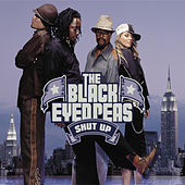 Shut Up by Black Eyed Peas