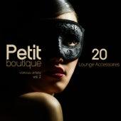 Petit Boutique, Vol. 2 (20 Lounge Accessoires) by Various Artists