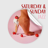 Saturday & Sunday Jazz – Truly Relaxing Music for Weekend Time, Instrumental Melodies, Piano, Saxophone, Chill by Relaxing Instrumental Music