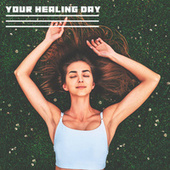 Your Healing Day (Relaxing Nature with Instrumental Sounds) de Soothing Sounds