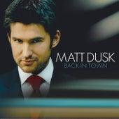 Back In Town by Matt Dusk