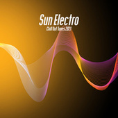 Sun Electro Chill Out Tunes 2021 by Chill Out