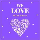 We Love Miles Davis von Miles Davis