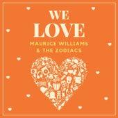 We Love Maurice Williams & the Zodiacs de Maurice Williams and the Zodiacs