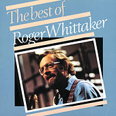 The Best Of Roger Whittaker von Roger Whittaker