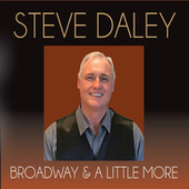 Broadway and a Little More by Steve Daley