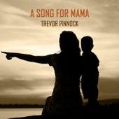 A Song for Mama von Trevor Pinnock