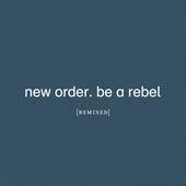 Be a Rebel (Arthur Baker Remix) by New Order