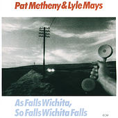 As Falls Wichitam, So Falls Wichita Falls de Pat Metheny