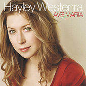 Ave Maria (UK) by Hayley Westenra