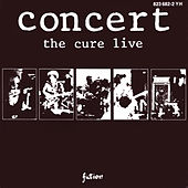 Concert - The Cure Live von The Cure