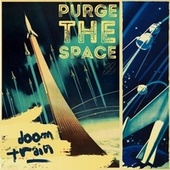 Purge The Space by Doomtrain