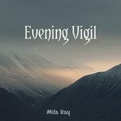 Evening Vigil by Mila Ray
