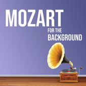 Mozart for the Background de Wolfgang Amadeus Mozart