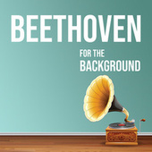Beethoven for the Background de Ludwig van Beethoven