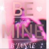 Be Mine (Remix 2021) by B'Janáe