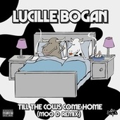 Till the Cows Come Home (Moo D Remix) by Lucille Bogan