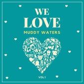 We Love Muddy Waters, Vol. 1 de Muddy Waters
