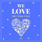 We Love Nat King Cole, Vol. 1 fra Nat King Cole