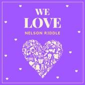 We Love Nelson Riddle von Nelson Riddle