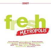 Metropolis Fresh 2007 by Various Artists