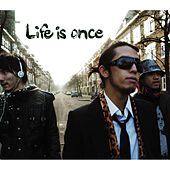 Life Is Once by Alpha