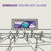 You're Not Alone by Embrace
