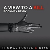 A View to Kill (Rockmax Remix) by Djkc
