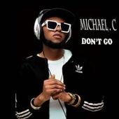 Don't Go von Michael C.