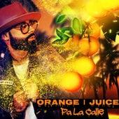 Pa La Calle by Orange