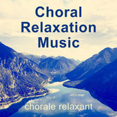 Choral - Relaxation - Music / chorale relaxant von World Choir for Peace