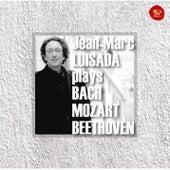 Jean-Marc Luisada plays Bach, Mozart & Beethoven by Jean-Marc Luisada