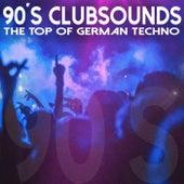 90'S Clubsounds - The Top of German Techno de Various Artists