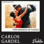 Oldies Selection: The Passion of Tango de Carlos Gardel